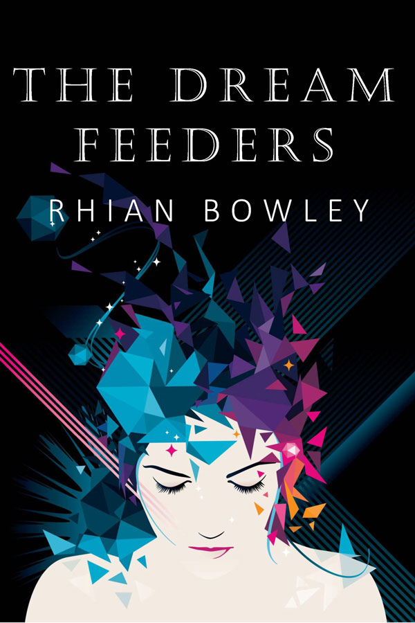 dream feeders rhian bowley fantasy young adult novel