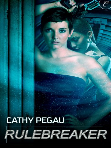 Rule Breaker Cathy Pegau cover